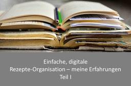 Einfache, digitale Rezepte-Organisation - meine Erfahrungen Teil I