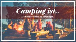 Camping ist Zeit mit Freunden zu verbringen