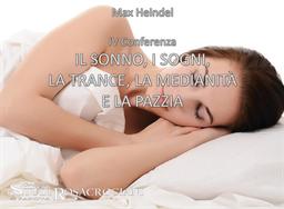 IV. Il sonno, i sogni, la trance, la medianità e la pazzia