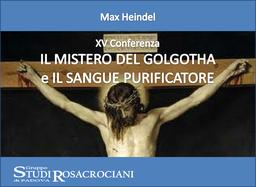 XV. Il Mistero del Golgotha e il Sangue purificatore