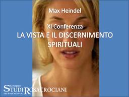 XI. La Vista e il Discernimento spirituali