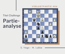 Partieanalyse S.Vega-M.Lubbe
