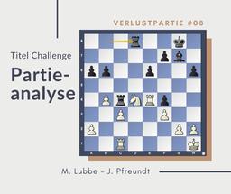 Partieanalyse Lubbe - Pfreundt, 2018