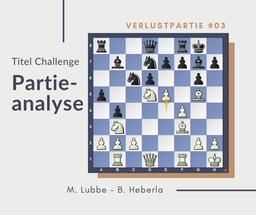 Partieanalyse M.Lubbe - B.Heberla