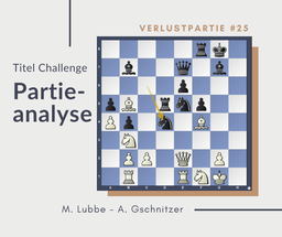 Partieanalyse, Schach, M.Lubbe-A.Gschnitzer, 2019