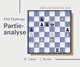 Partieanalyse, Schach, M.Lubbe-J.Reuker, 2019