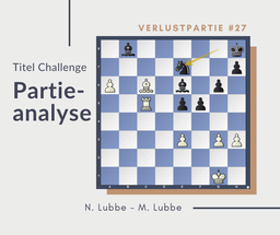 Partieanalyse, Schach, N.Lubbe-M.Lubbe, 2019