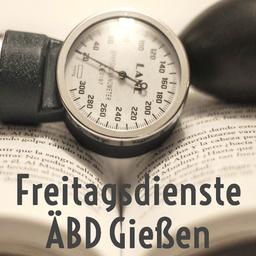 Freitagsdienste Heuchelheim und ÄBD Gießen Dr. Döring