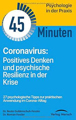 Coronavirus - Positives Denken und psychische Resilienz in der Krise von Dr. Beate Guldenschuh-Feßler und Dr. Roman Feßler