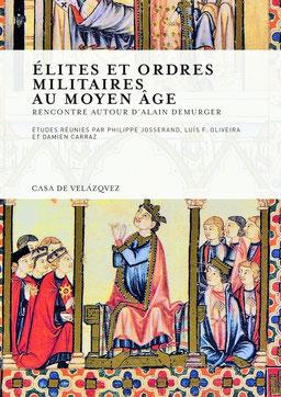 ÉLITES ET ORDRES MILITAIRES AU MOYEN ÂGE - Rencontre autour d'Alain Demurger