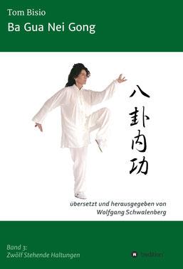 Ba Gua Nei Gong Tom Bisio Buch deutsch Wolfgang Schwalenberg Bagua Neigong Shen Wu Internal Arts