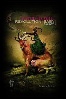 +Revolution, Baby! - Dan Davis+