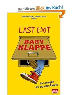 """""""Last Exit Babyklappe - Ein Lesespaß für die halbe Familie"""""""