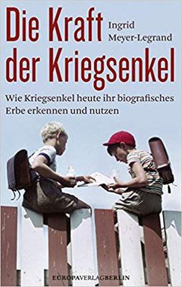 Bücher zur Wiedervereinigung: Die Kraft der Kriegsenkel von Ingrid Meyer-Legrand, die Autorin beschreibt wie Kriegsenkel heute ihr biografisches Erbe erkennen und nutzen #Bücher #Kriegsenkel #Erbe #systemisch #Familie #Ahnen