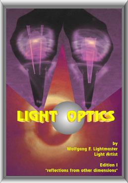 Light Optics Light Art Lichtkunst by Wolfgang F. Lightmaster