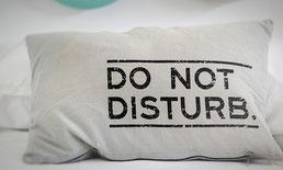 Do not disturb - Bitte nicht stören. Ruhe, Rückzug, Fokus, Selbstfürsorge