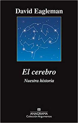 El cerebro, de David Eagleman. Reseña. Crítica.