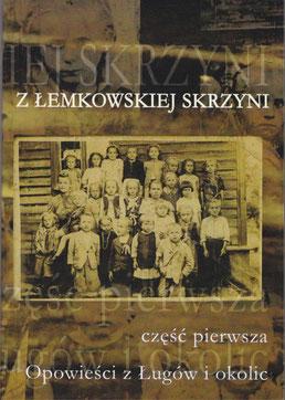 Z lemkowskiej skrzyni cz 1 Opowiesci z Lugow i okolic