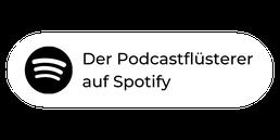 Der PodcastFlüsterer auf Spotify.