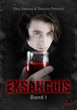 Vico Salinus & Sascha Petrovic - Exsanguis, Band I | dead soft Verlag 2015