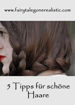 Tipps für schöne Haare Beautyblog Modeblog Fairy Tale Gone Realistic Blog Passau München