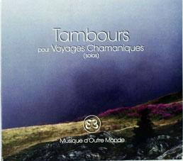 Tambours pour voyages chamaniques musique d'outre-monde