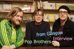 Pop Brothers from Glasgow Interview(再掲載)