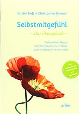 Selbstmitgefühl  - Das Übungsbuch - von Kirstin Neff & Christopher Germer