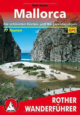 Mallorca Empfehlung - Die schönsten Küsten- und Bergwanderungen. 77 Touren 2019 von Rolf Goetz