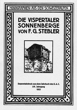 """Stebler F.G., """"""""Die Vispertaler Sonnenberge"""", Jahrbuch der Schweiz, 56. Jahrgang, Schweizer Alpenclub, Bern, 1921"""