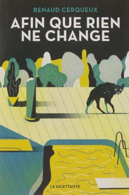 Couverture afin que rien ne change Chronique littéraire roman satire social politique sociologie guillaume cherel