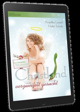 Cover: Christkind verzweifelt gesucht. Eine verrückte Weihnachtsgeschichte von Angelika Lauriel und Heike Schulz