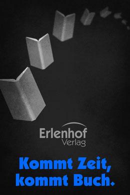 Kommt Zeit, kommt Buch. Erlenhof Verlag.
