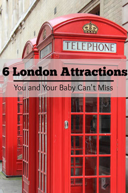 London Travel with Baby : 6 Attractions You and Your Baby Can't Miss!