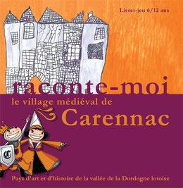 le livret -Raconte-moi le villega médiéval Carennac