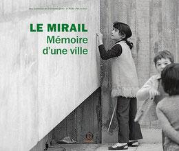 Mirail, Mémoire d'une ville - S. Gruet et R. Papillault - Editions POIESIS