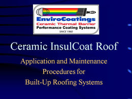 Ceramic InsulCoat Roof: Application and Maintenance Procedures for Built-Up Roofing Systems