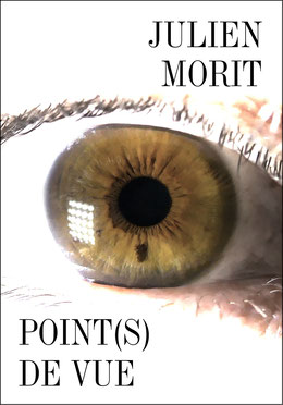 couverture Point(s) de vue - 3e roman Julien Morit