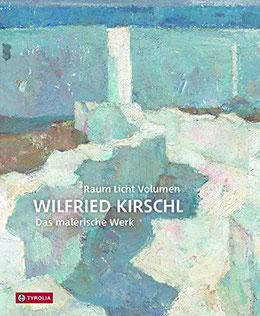 Cover Werkmonografie Wilfried Kirschl, eben erschienen im Tyrolia-Verlag