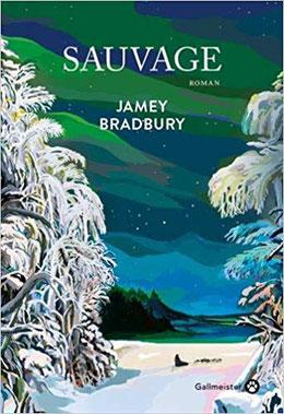 Couverture Sauvage, de Jamey Bradbury Chronique littéraire ##thriller #initiatique #adolescence #père #fille  #femme #fantastique  #quête #identité #quête #Alaska #nature #forêt #animaux par guillaume cherel