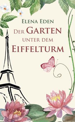 """Bild: Buch von Elena Eden """"Der Garten unter dem Eiffelturm"""""""