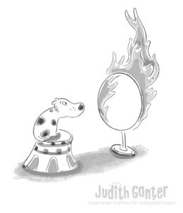 Hund Zirkus Feuerring - Angst - Illustrationen Judith Ganter - Illustriertes Kopfkino für Alltagsoptimisten - Achtsamkeitstraining, Achtsamkeit kreativ, Wahrnehmungstrainin, kein Stress, Ehrgeiz ausschalten, sich selbst unter Druck setzen