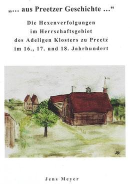 Titel: Die Hexenverfolgungen im Herrschaftsgebiet des Adeligen Klosters zu Preetz im 16., 17. und 18. Jahrhundert