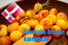 Dänische rezepte küche bruene karamellisierte Kartoffel