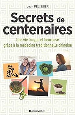 Secrets de centenaires, Jean Pélissier, Albin Michel éditeur.