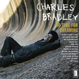 the Funky Soul story - Charles Bradley - No Time For Dreaming