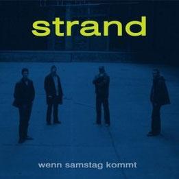 Strand - wenn Samstag kommt (2007) / die erste offizielle Studioplatte der münsteraner Indierock Band Strand