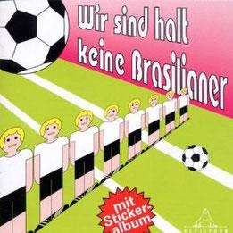 """CD Sampler """"Wir sind halt keine Brasilianer"""" (2002) / alternative Fußball-Songs von Strand und diversen anderen Bands zur Fußball Weltmeisterschaft"""
