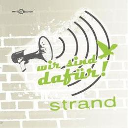 Strand - wir sind dafür! (2009) / eingängiger krachiger Indierock mit deutschen Texten / die zweite offizielle Studioplatte der Münsteraner Band Strand