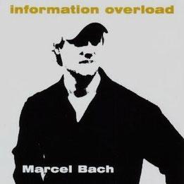 Marcel Bach - Information Overload (2005) / Marcels Debüt CD als Solo-Schlagzeuger / 14 Tracks / Drumsolos, Jazzrock, Drums + experimentelle Elektroniksounds